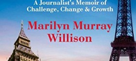 One Woman, Four Decades, Eight Wishes: A Journalist's Memoir of Challenge, Change and Growth